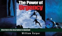FAVORIT BOOK The POWER of URGENCY: Playing to Win with PROACTIVE Urgency READ EBOOK
