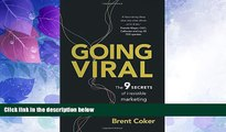 Must Have  Going Viral: The 9 secrets of irresistible marketing  READ Ebook Full Ebook Free