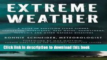 Download Extreme Weather: A Guide To Surviving Flash Floods, Tornadoes, Hurricanes, Heat Waves,