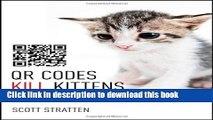 PDF QR Codes Kill Kittens: How to Alienate Customers, Dishearten