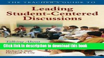 Books The Teacher s Guide to Leading Student-Centered Discussions: Talking About Texts in the