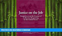 FAVORIT BOOK Justice on the Job: Perspectives on the Erosion of Collective Bargaining in the