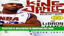 Download King James: Believe the Hype---The LeBron James Story Full E-Book Online