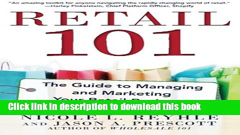 [Popular] Books Retail 101: The Guide to Managing and Marketing Your Retail Business Free Online