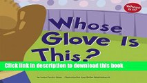 [Download] Whose Gloves Are These?: A Look at Gloves Workers Wear - Leather, Cloth, and Rubber