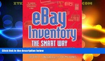 READ FREE FULL  eBay Inventory the Smart Way: How to Find Great Sources and Manage Your