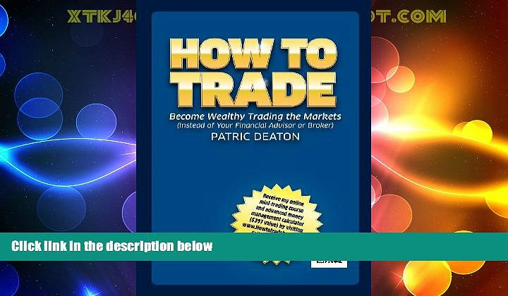 Full [PDF] Downlaod  How To Trade! – (Make Money Trading, Trade, Indexes, Commodities, Gold,