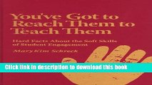 [Popular Books] You ve Got to Reach Them to Teach Them: Hard Facts about the Soft Skills of