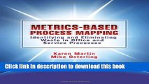 [Popular] Books Metrics-Based Process Mapping: Identifying and Eliminating Waste in Office and