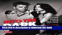 [Popular] Books Into the Dark (Turner Classic Movies): The Hidden World of Film Noir, 1941-1950