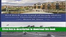 [Popular Books] Red Brick in the Land of Steady Habits: Creating the University of Connecticut
