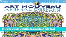 [Popular] Books Dover Creative Haven Art Nouveau Animal Designs Coloring Book (Adult Coloring)