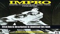 [Popular] Books Impro: Improvisation and the Theatre Free Online