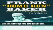 "Download Frank ""Home Run"" Baker: Hall of Famer And World Series Hero (Hall of Famer and World"