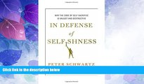 Big Deals  In Defense of Selfishness: Why the Code of Self-Sacrifice is Unjust and Destructive
