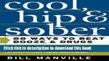 [PDF] Cool, Hip   Sober: 88 Ways to Beat Booze and Drugs Book Online