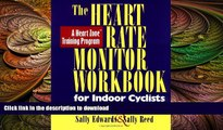 READ book  The Heart Rate Monitor Workbook for Indoor Cyclists: A Heart Zone Training Program
