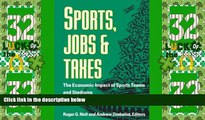READ FREE FULL  Sports, Jobs, and Taxes: The Economic Impact of Sports Teams and Stadiums  READ
