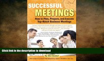 READ ONLINE Successful Meetings: How to Plan, Prepare, and Execute Top-Notch Business Meetings