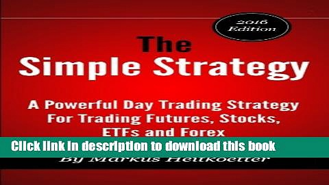 [Popular] Books The Simple Strategy – A Powerful Day Trading Strategy For Trading Futures, Stocks,