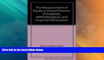 Must Have  The Measurement of Equity in School Finance: Conceptual, Methodological, and Empirical