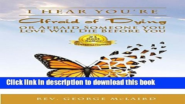 [PDF] I Hear You re Afraid of Dying or Afraid Someone You Love Will Die Before You E-Book Online