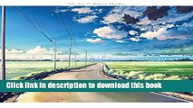 [Popular] Books A Sky Longing for Memories: The Art of Makoto Shinkai Free Online