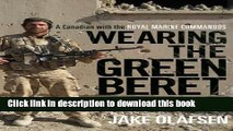[PDF] Wearing the Green Beret: A Canadian with the Royal Marine Commandos [Free Books]