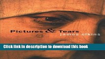 [Popular] Books Pictures and Tears: A History of People Who Have Cried in Front of Paintings Full