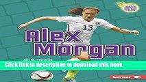 [Popular Books] Alex Morgan (Amazing Athletes) (Amazing Athletes (Paperback)) Free Online