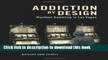 [PDF] Addiction by Design: Machine Gambling in Las Vegas [Full Ebook]