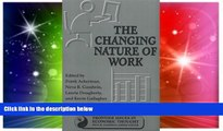 READ FREE FULL  The Changing Nature of Work (Frontier Issues in Economic Thought)  READ Ebook Full