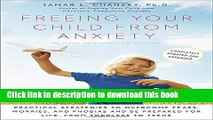 [Popular] Books Freeing Your Child from Anxiety, Revised and Updated Edition: Practical Strategies