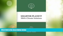 Must Have  Smarter Planet?: IBM s Climate Solutions (National Climate Seminar Book 3)  READ Ebook