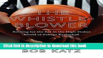 [PDF] The Whistleblower: Rooting for the Ref in the High-Stakes World of College Basketball Book