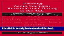 [Popular Books] Reading Comprehension Research and Testing in the U.S.: Undercurrents of Race,