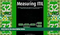 Big Deals  Measuring ITIL: Measuring, Reporting and Modeling - the IT Service Management Metrics