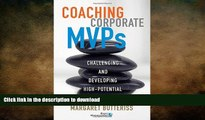 FAVORIT BOOK Coaching Corporate MVPs: Challenging and Developing High-Potential Employees READ EBOOK