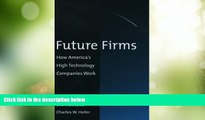 Big Deals  Future Firms: How America s High Technology Companies Work  Best Seller Books Most Wanted