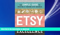 READ THE NEW BOOK Etsy Excellence: The Simple Guide to Creating a Thriving Etsy Business FREE BOOK