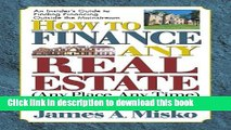 Download How to Finance Any Real Estate, Any Place, Any Time: Strategies That Work Book Online