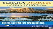 [Popular] Sierra North: Backcountry Trips in Californias Sierra Nevada Paperback Free