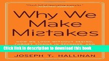 [Download] Why We Make Mistakes: How We Look Without Seeing, Forget Things in Seconds, and Are All