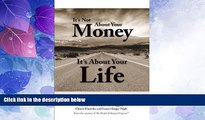 Big Deals  Its Not About Your Money, It s About Your Life: Finding Clarity and Financial