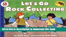 [Popular Books] Let s Go Rock Collecting (Let S-Read-And-Find-Out Science. Stage 2) Download Online