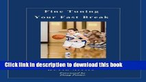 [Popular Books] Fine Tuning Your Fast Break: 75 Concepts to Improve Any Team s Fast Break Offense