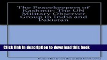 Download The Peacekeepers of Kashmir: The UN Military Observer Group in India and Pakistan E-Book
