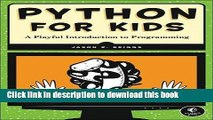 Download Python for Kids: A Playful Introduction to Programming E-Book Online