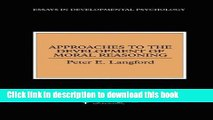 [PDF] Approaches to the Development of Moral Reasoning (Essays in Developemental Psychology) Full