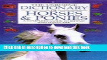 [Fresh] The Usborne Dictionary Of Horses And Ponies: A Complete Guide to Riding and Ponycare New